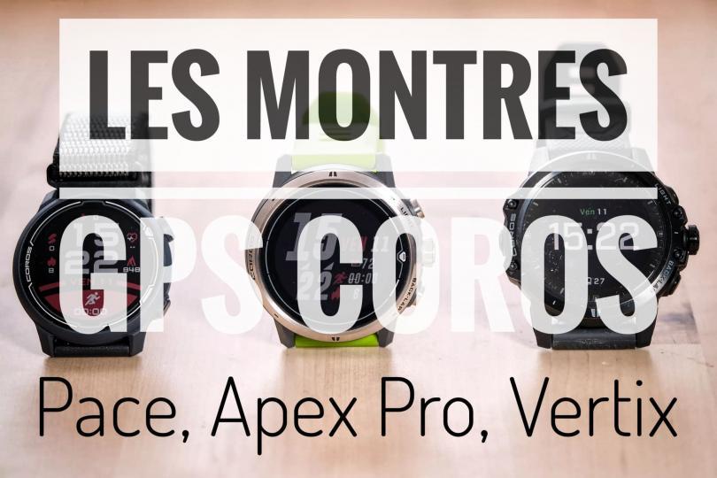 Les montres Coros: Apex, Pace et Vertix - Tous les tests