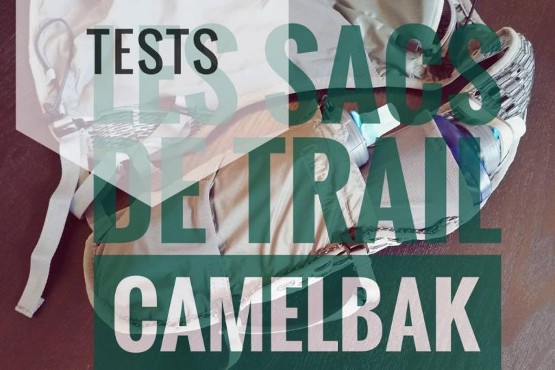 Tests  des sacs de trail Camelbak